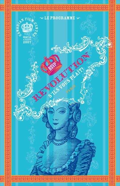 """Programme cover for a 2007 fund-raising event for the Canadian Film Centre. Along with text the image shows a woodcut-style illustration of a Marie-Antoinette-like woman. Instead of a hat she wears an elaborate, tilted frame which features a crown and the words """"Revolution s'ils vous plaît!""""."""