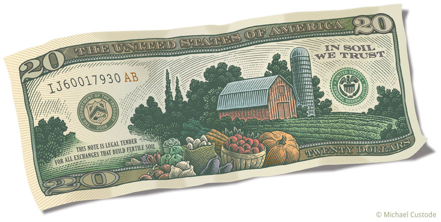 "Woodcut-style illustration that shows a U.S. 20-dollar bill but instead of the usual images there's a farm scene with fruits and vegetables in the foreground. The motto has been changed to ""In soil we trust."""